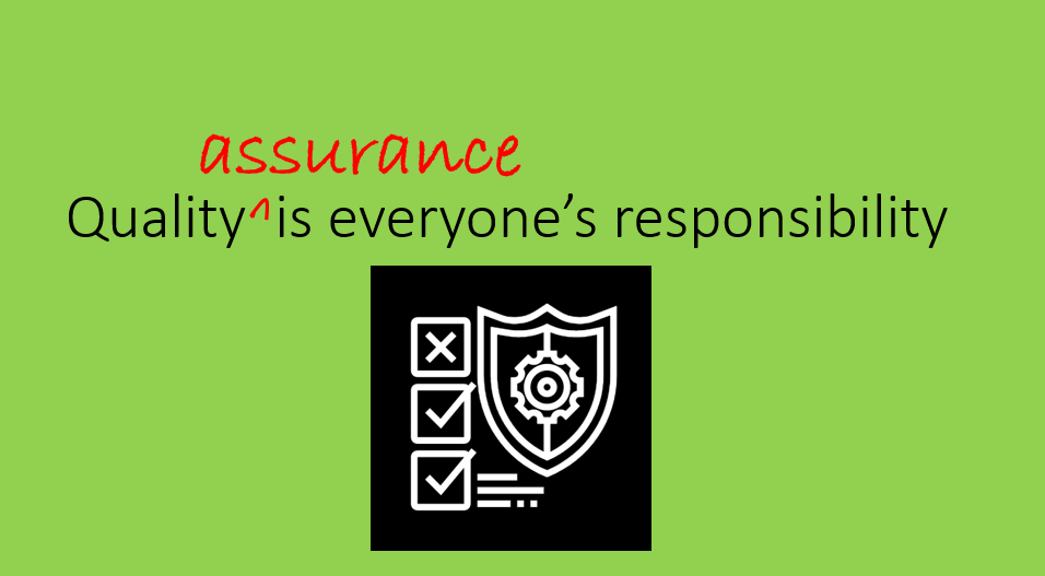 Quality (Assurance) is Everyone's Responsibility