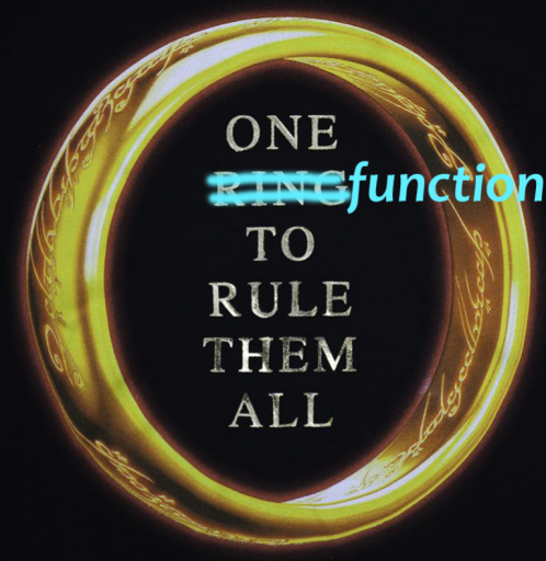 Mega Function – One Function To Rule Them All
