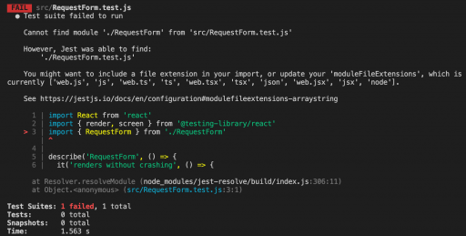 Our first test fails because the RequestForm.js file does not exist
