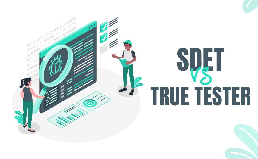 SDET Vs True Tester – Role of Codeless Automation